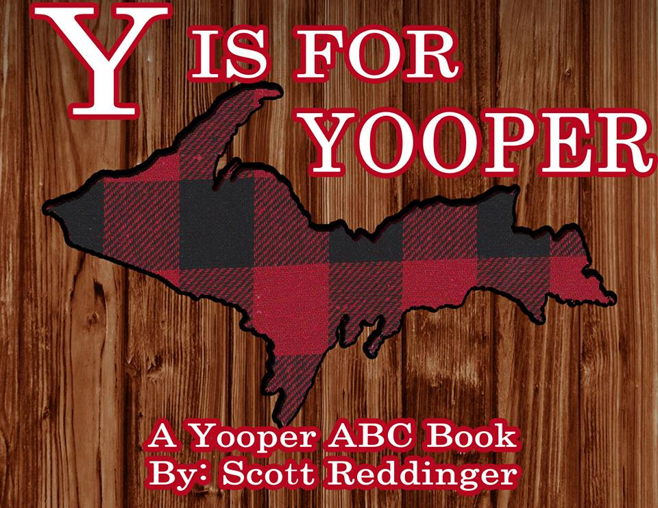 Y is for Yooper, a Children's Book by Scott Reddinger